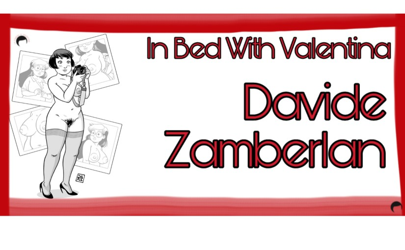 In Bed With Valentina n°5 – Davide Zamberlan